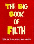 Big Book Of Filth 6500 Sex Slang Words & Phrases