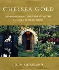 Chelsea Gold: Award-Winning Gardens from the Chelsea Flower Show