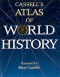 Cassells Atlas Of World History