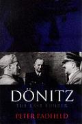 Doenitz The Last Fuehrer