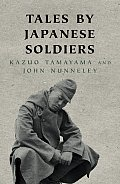 Tales by Japanese Soldiers of the Burma Campaign 1942 1945
