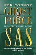 Ghost Force The Secret History of the SAS