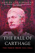 The Fall of Carthage: The Punic Wars 265-146bc Cover