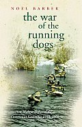 War of the Running Dogs: Malaya 1948-1960