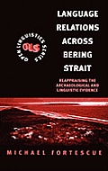 Language Relations Across Bering Strait: Reappraising the Archaeological and Linguistic Evidence (Management and Leadership in Education Series)