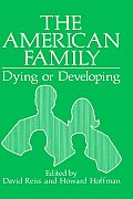 The American Family: Dying or Developing