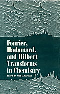 Fourier, Hadamard, and Hilbert Transforms in Chemistry Cover