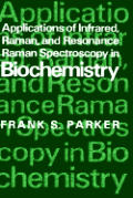 Applications of Infrared, Raman, and Resonance Raman Spectroscopy in Biochemistry