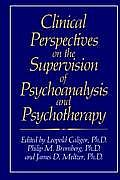 Clinical Perspectives on the Supervision of Psychoanalysis & Psychotherapy