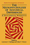 The Neuropsychology of Individual Differences: A Developmental Perspective