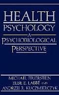 Health Psychology: A Psychobiological Perspective