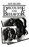 Discourse and Behavior