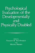 Psychological Evaluation of the Developmentally and Physically Handicapped