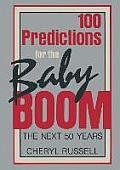 One Hundred Predictions for the Baby Boom