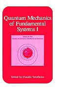 Quantum Mechanics of Fundamental Systems Volume 1