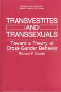 Transvestites & Transsexuals Toward A Th