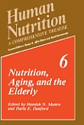 Human Nutrition: A Comprehensive Treatise Volume 6: Nutrition, Aging, and the Elderly