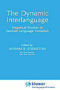 The Dynamic Interlanguage: Empirical Studies in School Language Variation