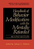 Handbook of Behavior Modification with the Mentally Retarded