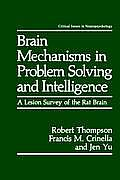 Brain Mechanisms in Problem Solving and Intelligence: A Lesion Survey of the Rat Brain