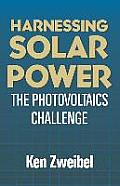 Harnessing Solar Power Photovoltaics Cel