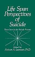 Life Span Perspectives of Suicide: Time-Lines in the Suicide Process