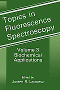 Topics in Fluorescence Spectroscopy Vol. 3: Biochemical Applications