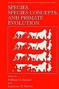 Species, Species Concepts, and Primate Evolution (Depressive Illness Series)