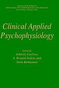 Clinical Applied Psychophysiology: Sponsored by Association for Applied Psychophysiology and Biofeedback