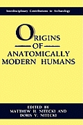 Origins of Anatomically Modern Humans (NATO Asi Series)