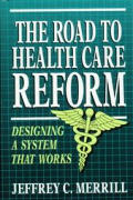 The Road to Health Care Reform