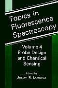 Topics in Fluorescence Spectroscopy, Volume 4: Probe Design and Chemical Sensing Cover