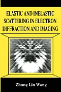 Elastic & Inelastic Scattering in Electron Diffraction & Imaging