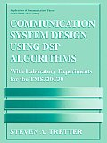 Communication System Design Using DSP Algorithms: With Laboratory Experiments for the Tms320c30