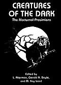 Creatures of the Dark: The Nocturnal Prosimians: The Proceedings of an International Conference Held in Durham, North Carolina, June 9-12, 1993