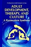 Adult Development, Therapy, and Culture: A Postmodern Synthesis