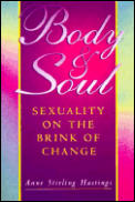 Body & Soul Sexuality On The Brink