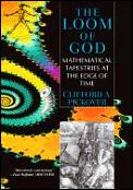 Loom Of God Mathematical Tapestries At the Edge of Time