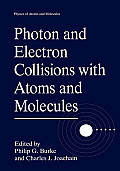 Photon and Electron Collisions with Atoms and Molecules (Physics of Atoms and Molecules)