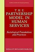 The Partnership Model in Human Services: Sociological Foundations and Practices