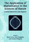 Application of Mathematics To the Sciences of Nature: Critical Moments and Aspects (02 Edition)