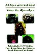 All Apes Great and Small (Developments in Primatology)