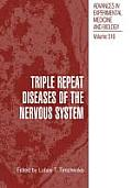 Advances in Experimental Medicine and Biology #516: Triple Repeat Diseases of the Nervous System
