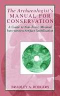 The Archaeologist's Manual for Conservation: A Guide to Non-Toxic, Minimal Intervention Artifact Stabilization