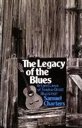 The Legacy of the Blues: A Glimpse Into the Art and the Lives of Twelve Great Bluesmen: An Informal Study (Da Capo Paperback)