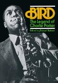 Bird: The Legend of Charlie Parker (Da Capo Paperback)