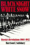 Black night, white snow ;Russia's revolutions, 1905-1917