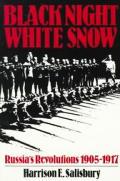 Black night, white snow ;Russia's revolutions, 1905-1917