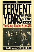 Fervent Years : Group Theatre and the Thirties (83 Edition)
