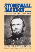 Stonewall Jackson and the American Civil War